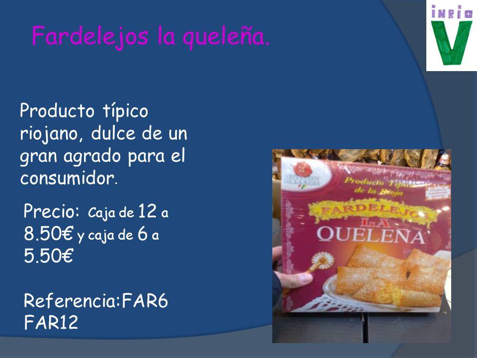Fardelejos la queleña. Producto típico riojano, dulce de un gran agrado para el consumidor. Precio: Caja de 12 a 8.50€ y caja de 6 a 5.50€