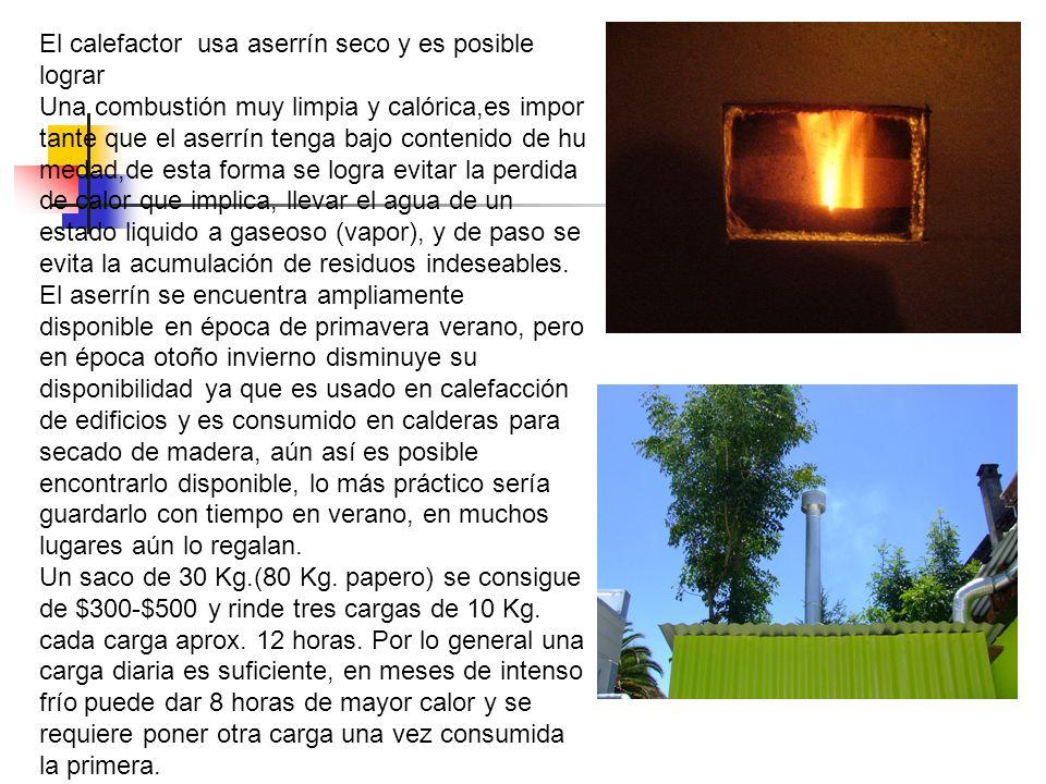 El calefactor usa aserrín seco y es posible lograr
