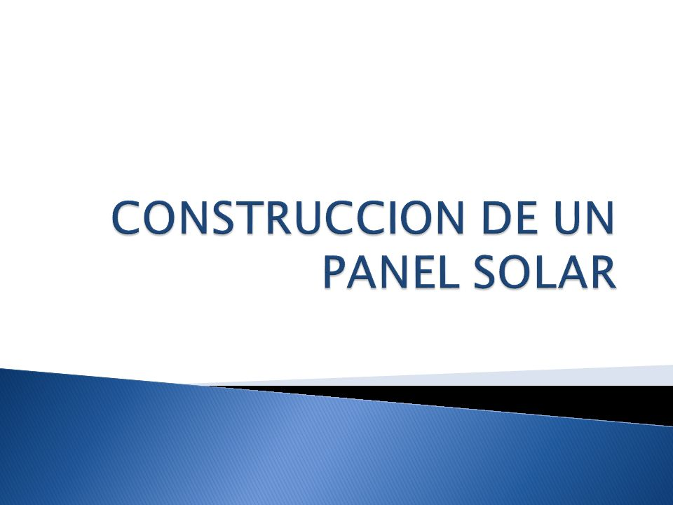 CONSTRUCCION DE UN PANEL SOLAR