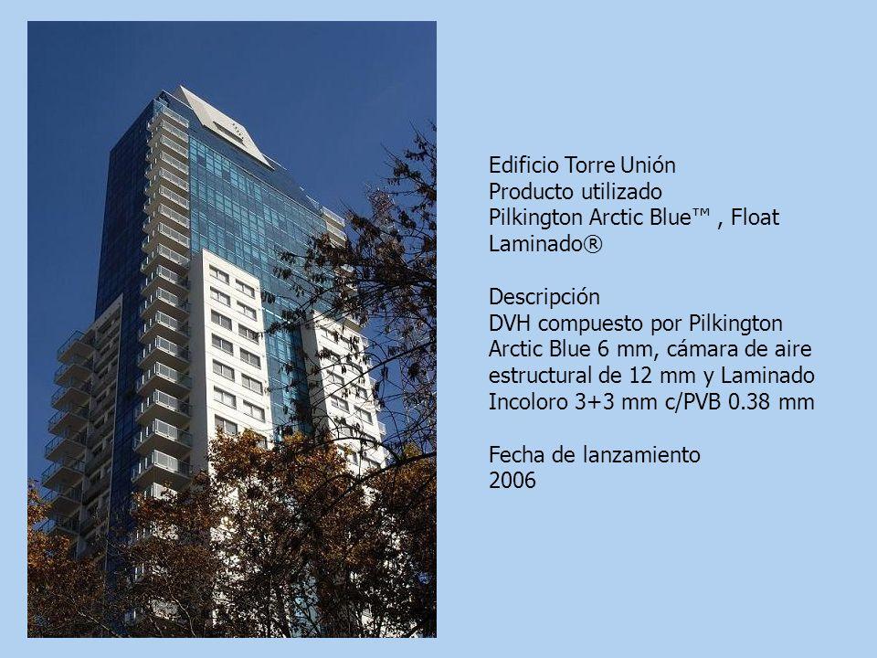 Edificio Torre Unión Producto utilizado. Pilkington Arctic Blue™ , Float Laminado® Descripción.