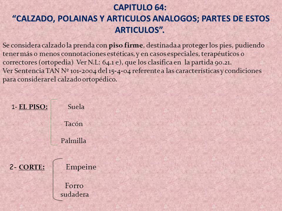 CALZADO, POLAINAS Y ARTICULOS ANALOGOS; PARTES DE ESTOS ARTICULOS .
