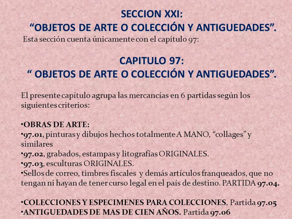 OBJETOS DE ARTE O COLECCIÓN Y ANTIGUEDADES . CAPITULO 97: