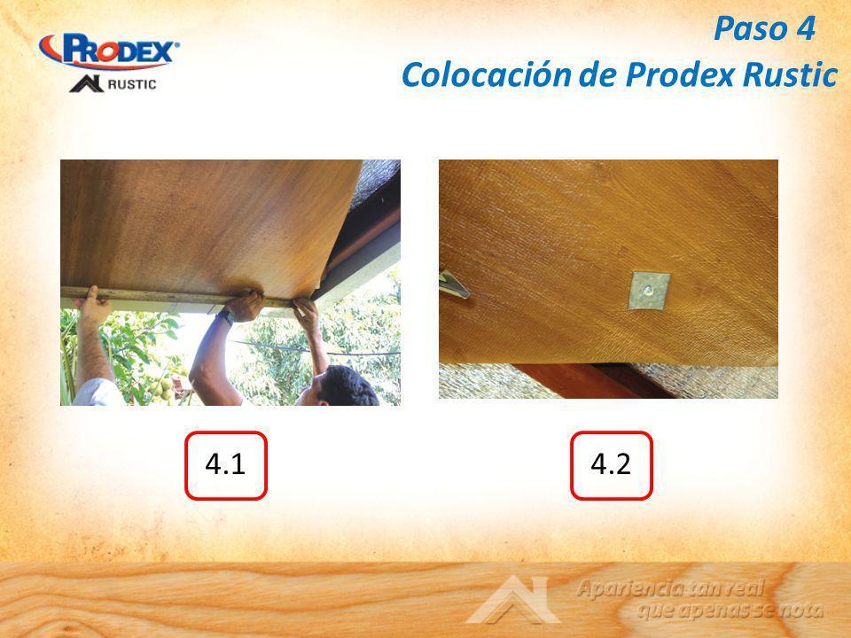 Colocación de Prodex Rustic