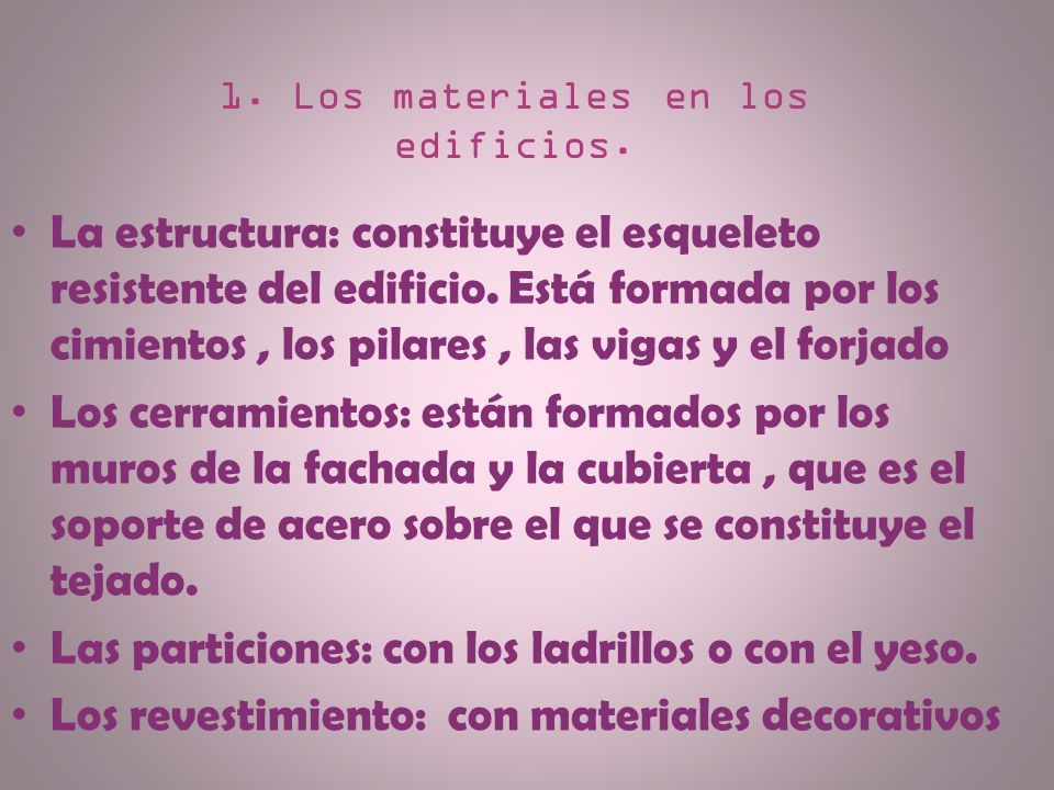1. Los materiales en los edificios.