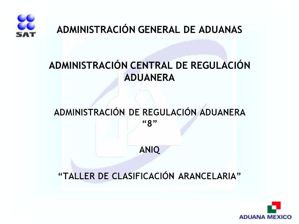 ADMINISTRACIÓN GENERAL DE ADUANAS ADMINISTRACIÓN CENTRAL DE REGULACIÓN ADUANERA