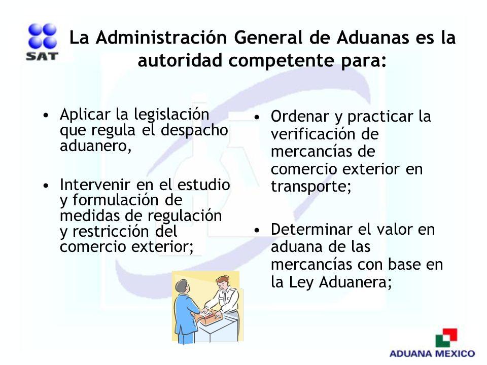 La Administración General de Aduanas es la autoridad competente para: