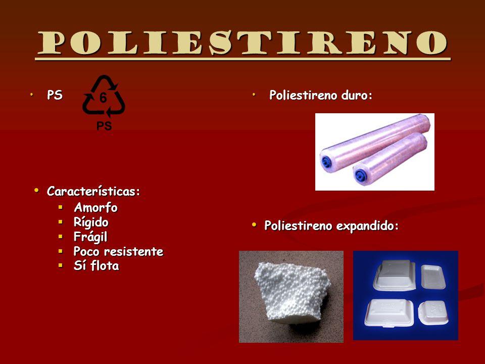 Poliestireno Características: Poliestireno expandido: PS