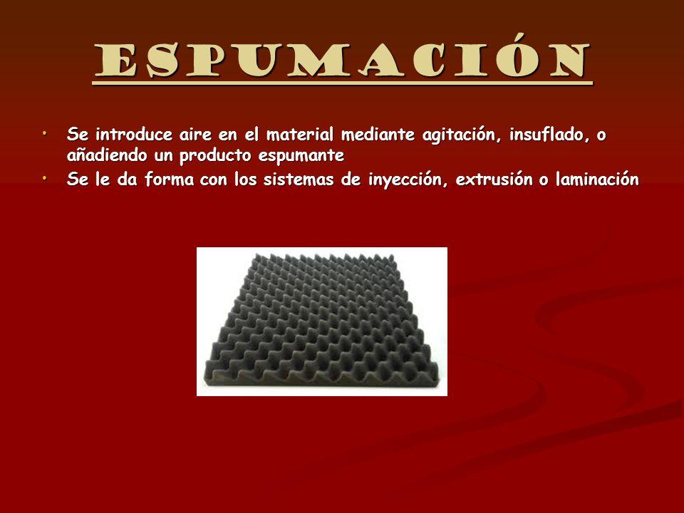 Espumación Se introduce aire en el material mediante agitación, insuflado, o añadiendo un producto espumante.