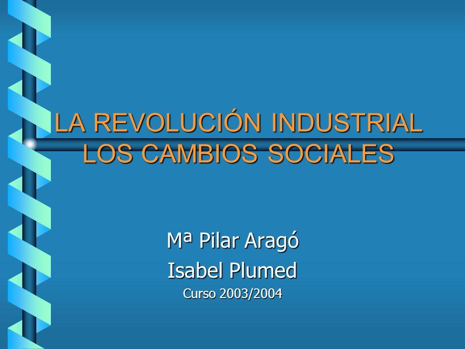 LA REVOLUCIÓN INDUSTRIAL LOS CAMBIOS SOCIALES
