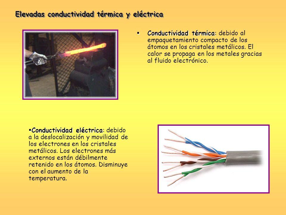 Elevadas conductividad térmica y eléctrica
