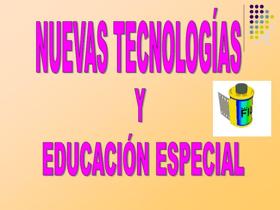 NUEVAS TECNOLOGÍAS Y EDUCACIÓN ESPECIAL