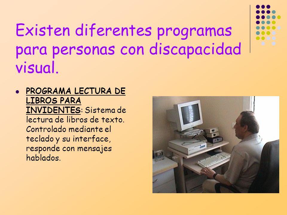 Existen diferentes programas para personas con discapacidad visual.