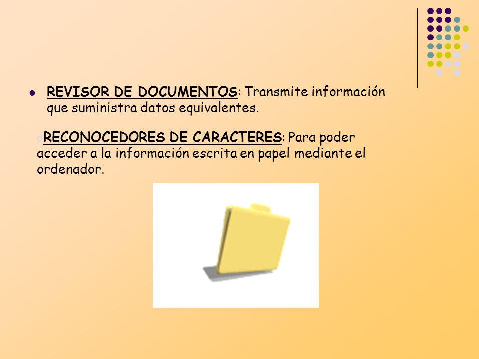 REVISOR DE DOCUMENTOS: Transmite información que suministra datos equivalentes.