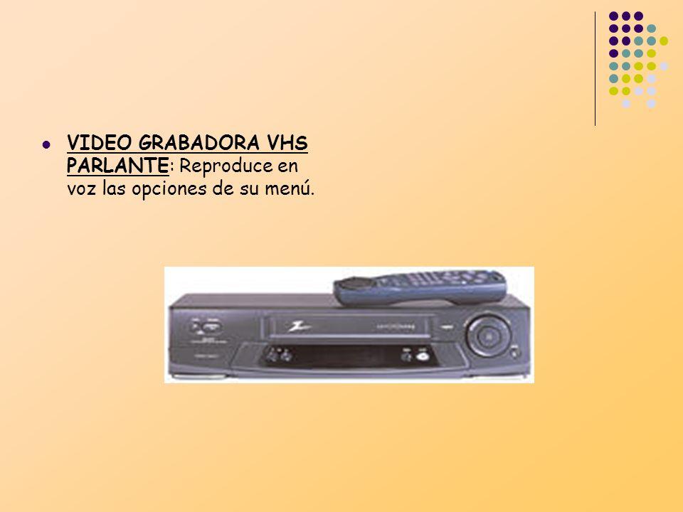 VIDEO GRABADORA VHS PARLANTE: Reproduce en voz las opciones de su menú.
