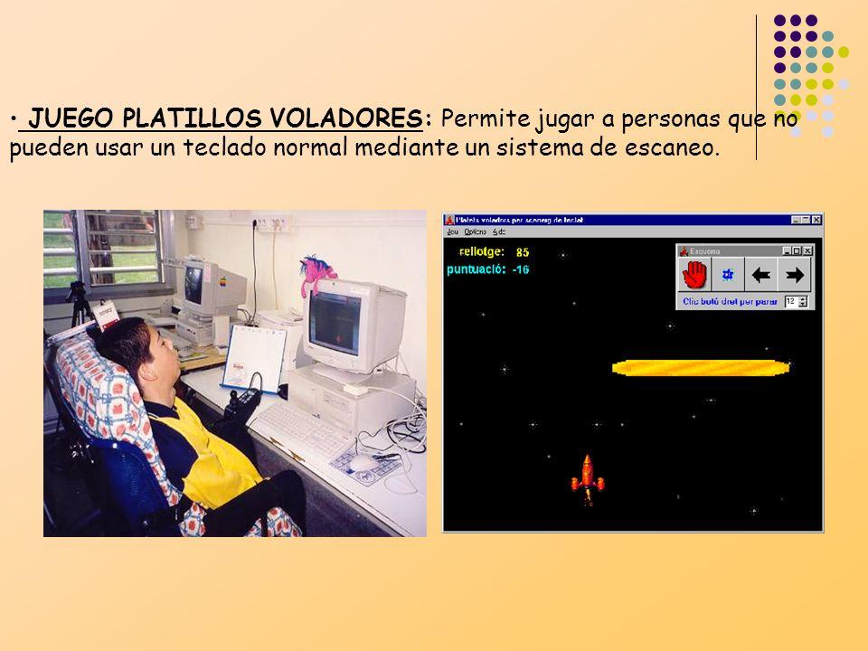 JUEGO PLATILLOS VOLADORES: Permite jugar a personas que no pueden usar un teclado normal mediante un sistema de escaneo.