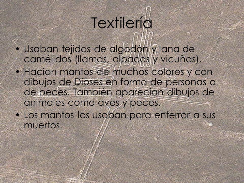 Textilería Usaban tejidos de algodón y lana de camélidos (llamas, alpacas y vicuñas).