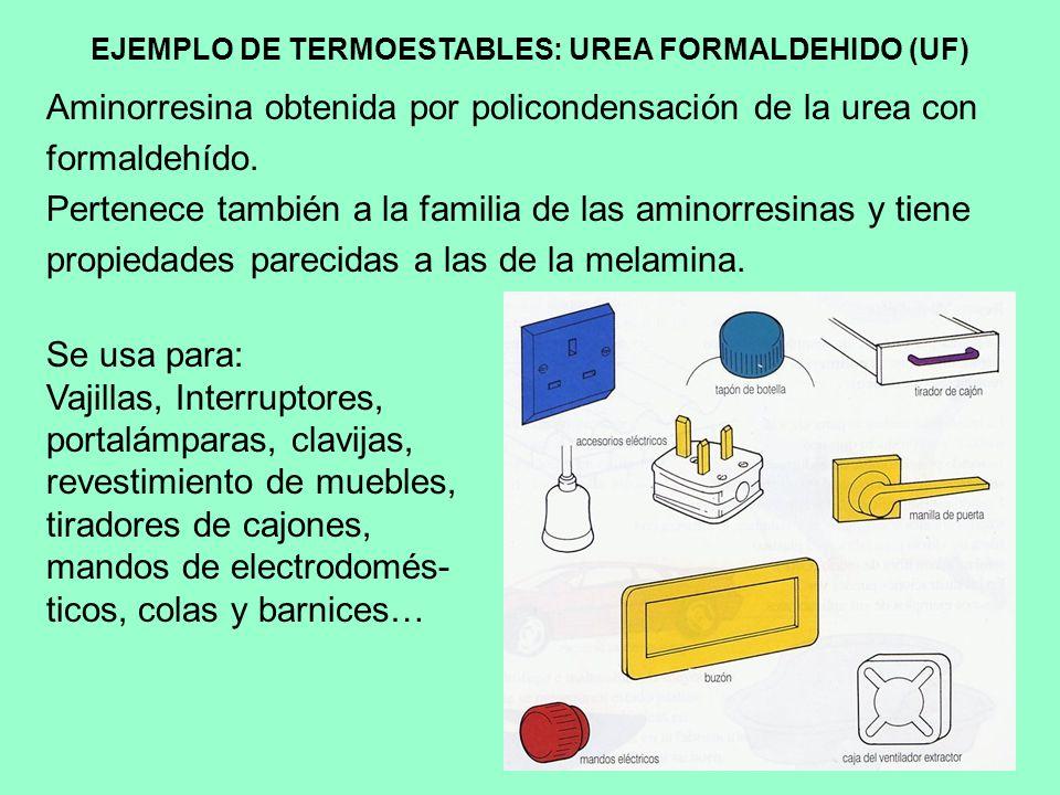 EJEMPLO DE TERMOESTABLES: UREA FORMALDEHIDO (UF)