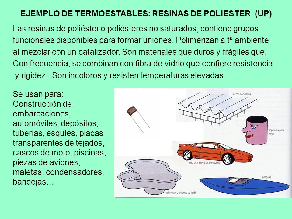 EJEMPLO DE TERMOESTABLES: RESINAS DE POLIESTER (UP)