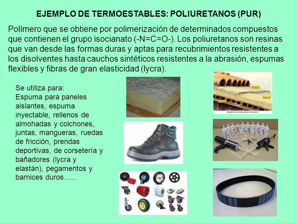 EJEMPLO DE TERMOESTABLES: POLIURETANOS (PUR)
