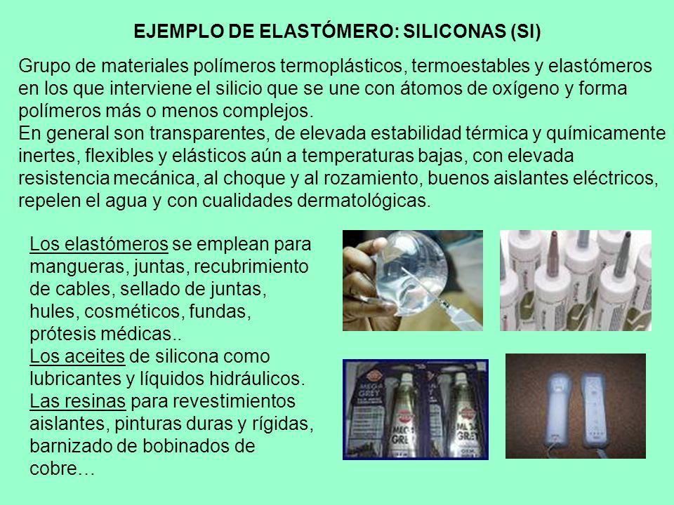 EJEMPLO DE ELASTÓMERO: SILICONAS (SI)