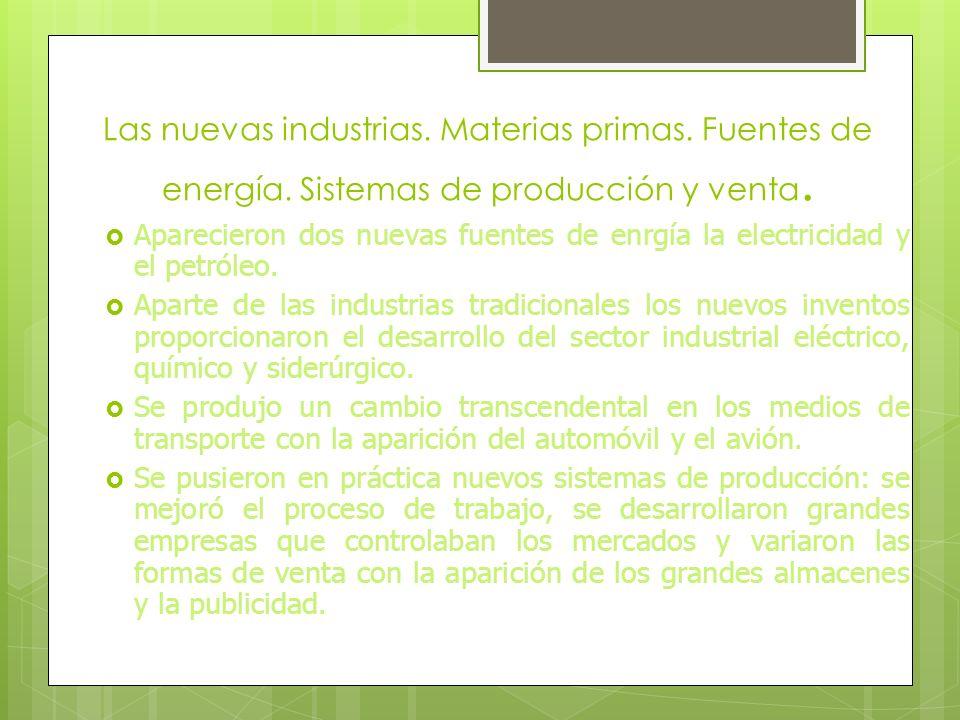 Las nuevas industrias. Materias primas. Fuentes de energía