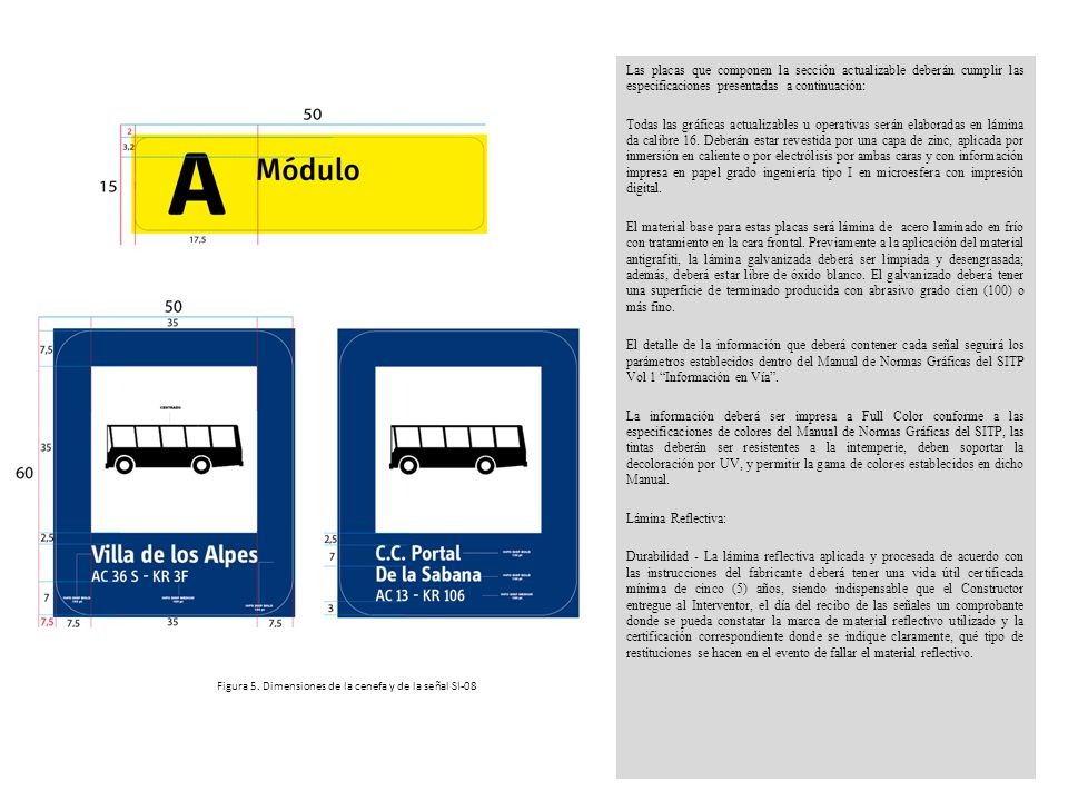 Las placas que componen la sección actualizable deberán cumplir las especificaciones presentadas a continuación: