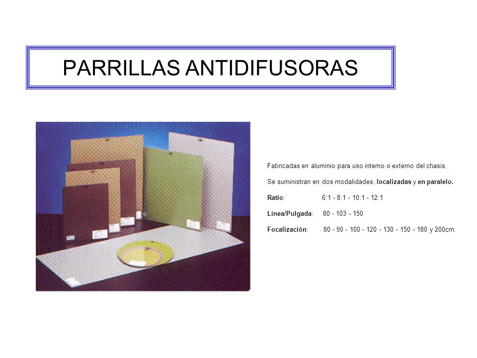PARRILLAS ANTIDIFUSORAS