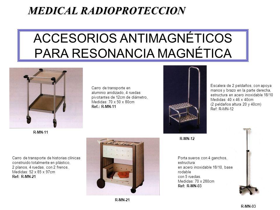 ACCESORIOS ANTIMAGNÉTICOS PARA RESONANCIA MAGNÉTICA