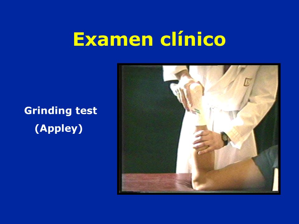 Examen clínico Grinding test (Appley)