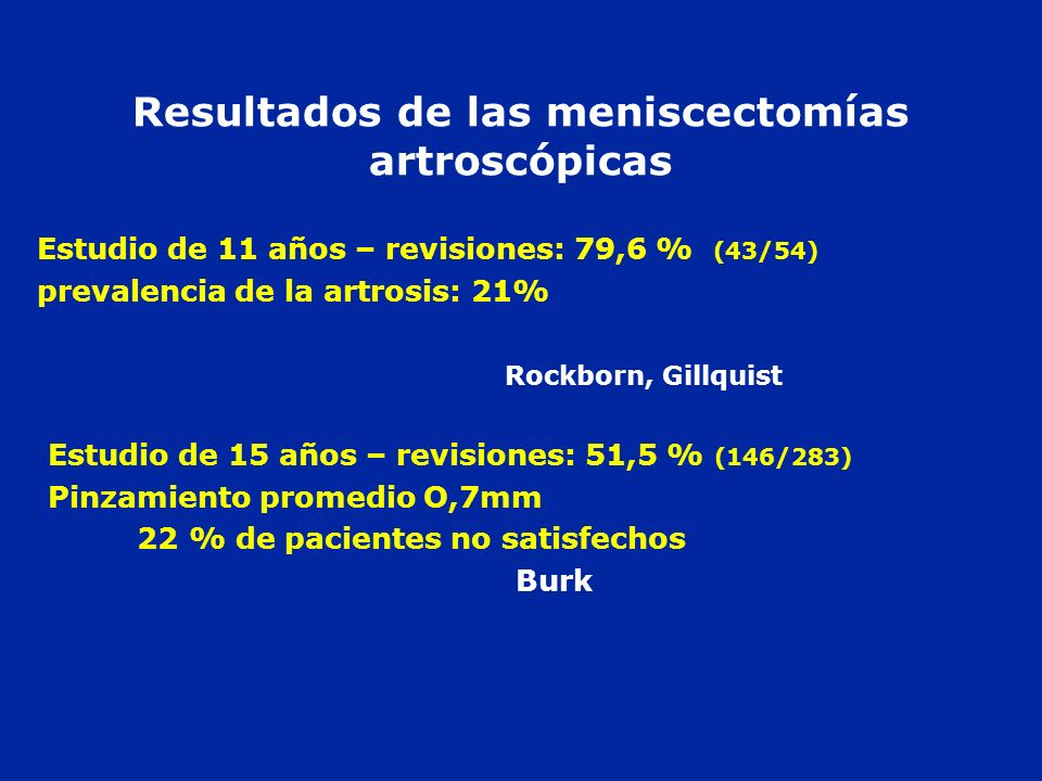 Resultados de las meniscectomías artroscópicas