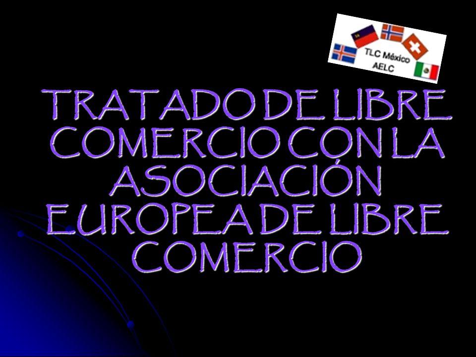 TRATADO DE LIBRE COMERCIO CON LA ASOCIACIÓN EUROPEA DE LIBRE COMERCIO