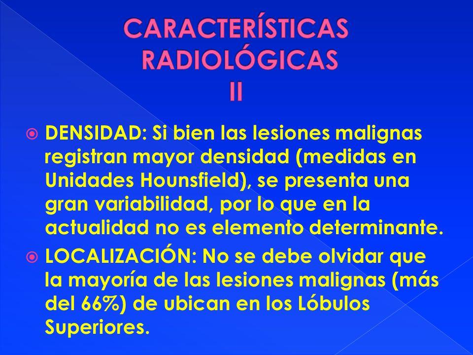 CARACTERÍSTICAS RADIOLÓGICAS II