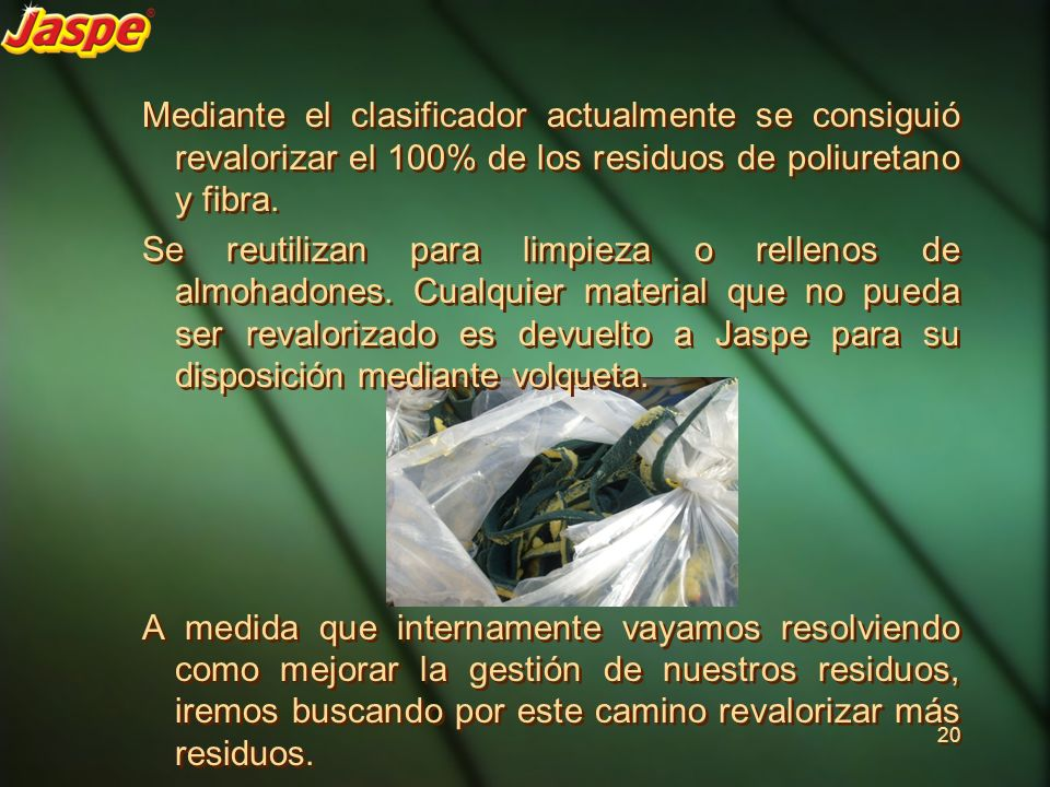 Mediante el clasificador actualmente se consiguió revalorizar el 100% de los residuos de poliuretano y fibra.