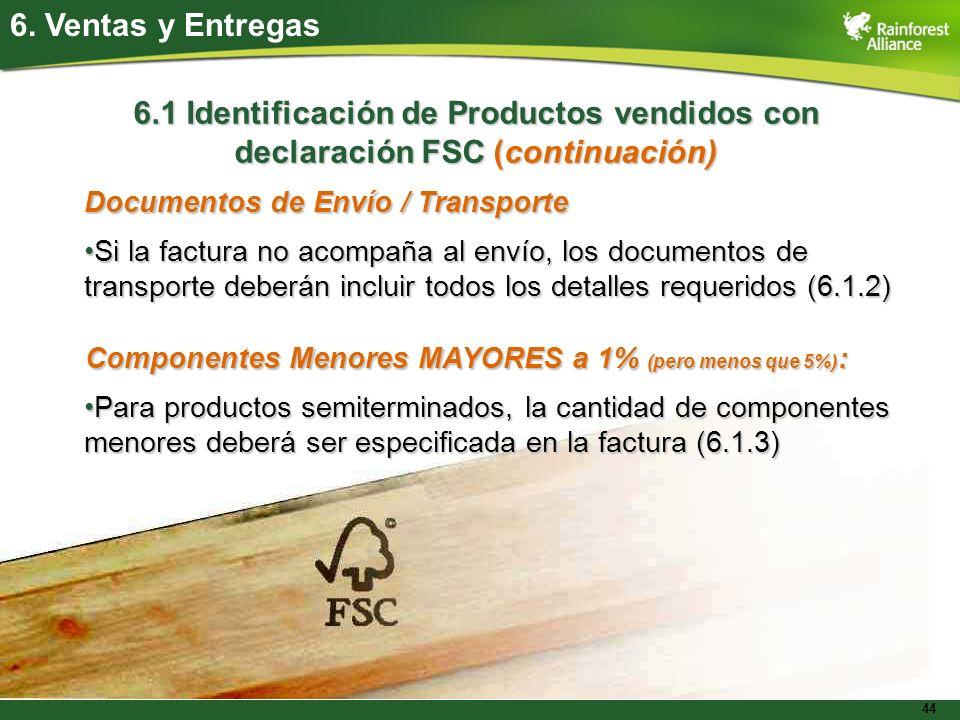 6. Ventas y Entregas 6.1 Identificación de Productos vendidos con declaración FSC (continuación) Documentos de Envío / Transporte.