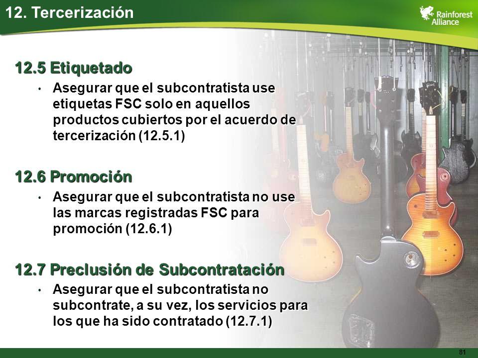 12.7 Preclusión de Subcontratación