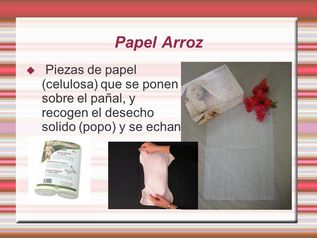 Papel Arroz Piezas de papel (celulosa) que se ponen sobre el pañal, y recogen el desecho solido (popo) y se echan al WC.