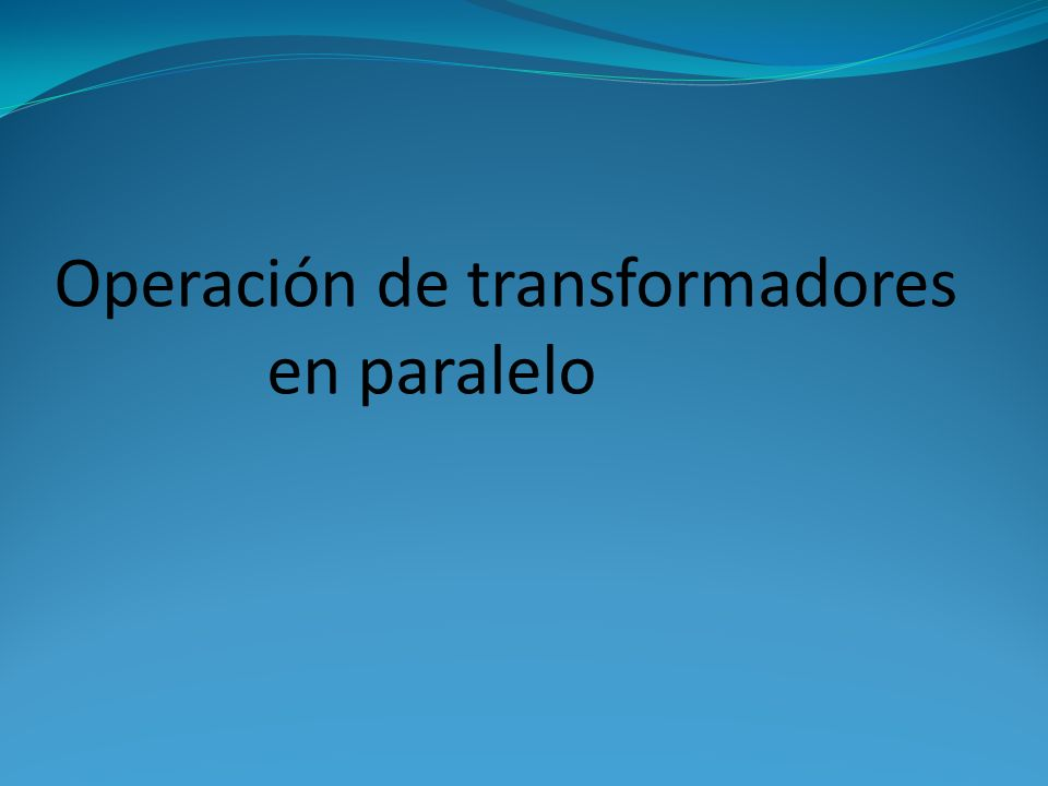 Operación de transformadores en paralelo