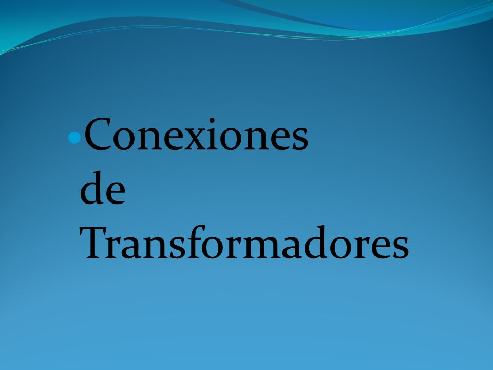 Conexiones de Transformadores