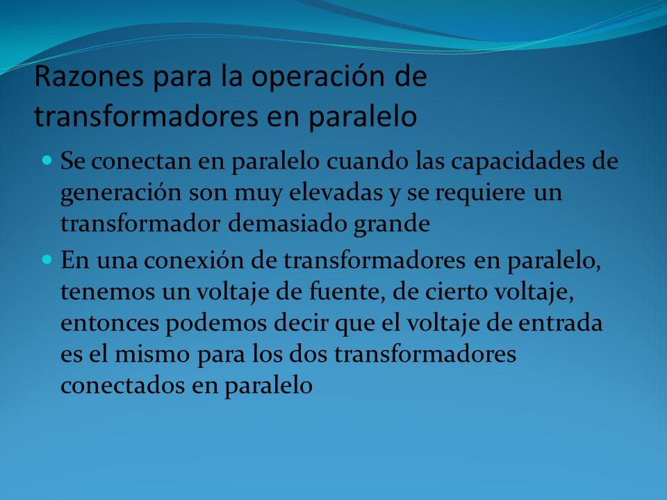 Razones para la operación de transformadores en paralelo