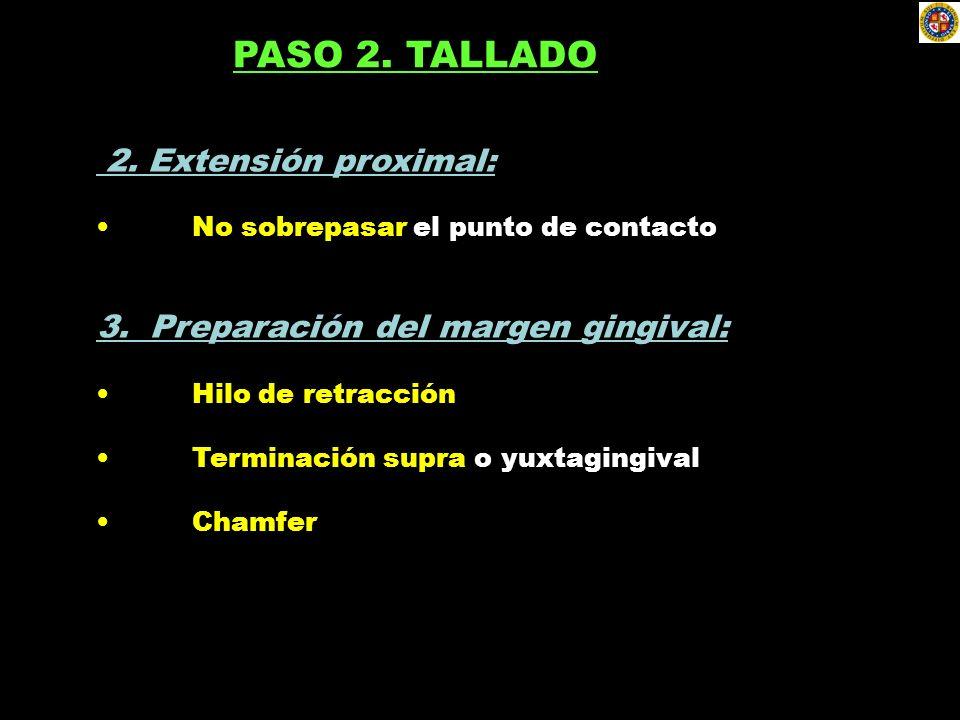 PASO 2. TALLADO 2. Extensión proximal: