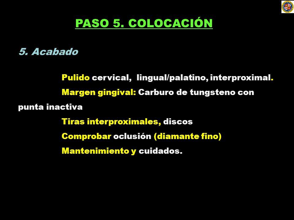 PASO 5. COLOCACIÓN 5. Acabado