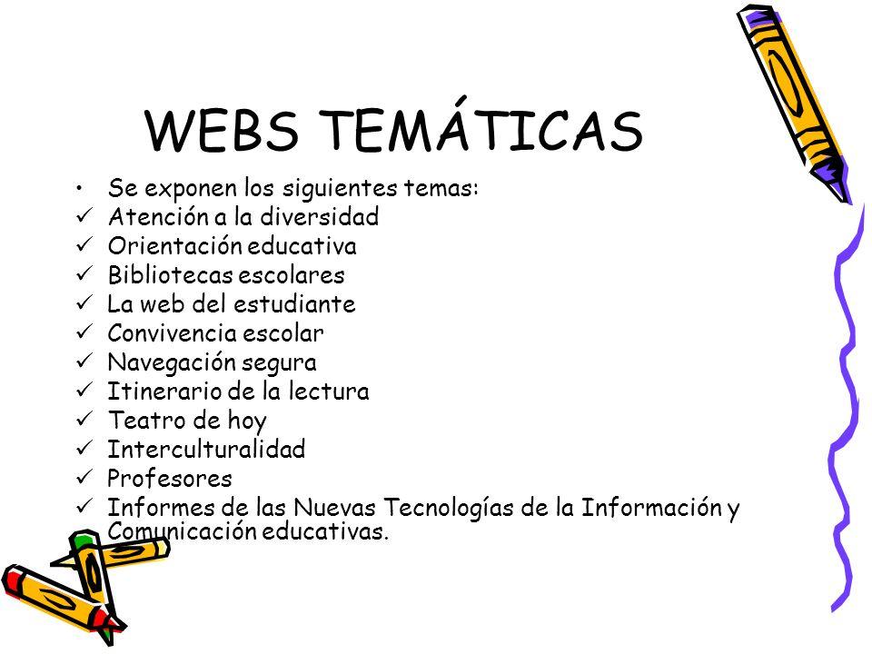 WEBS TEMÁTICAS Se exponen los siguientes temas: