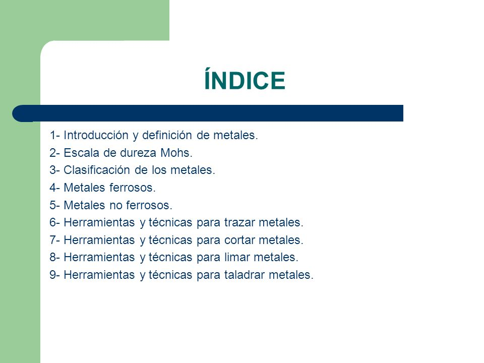 ÍNDICE 1- Introducción y definición de metales.
