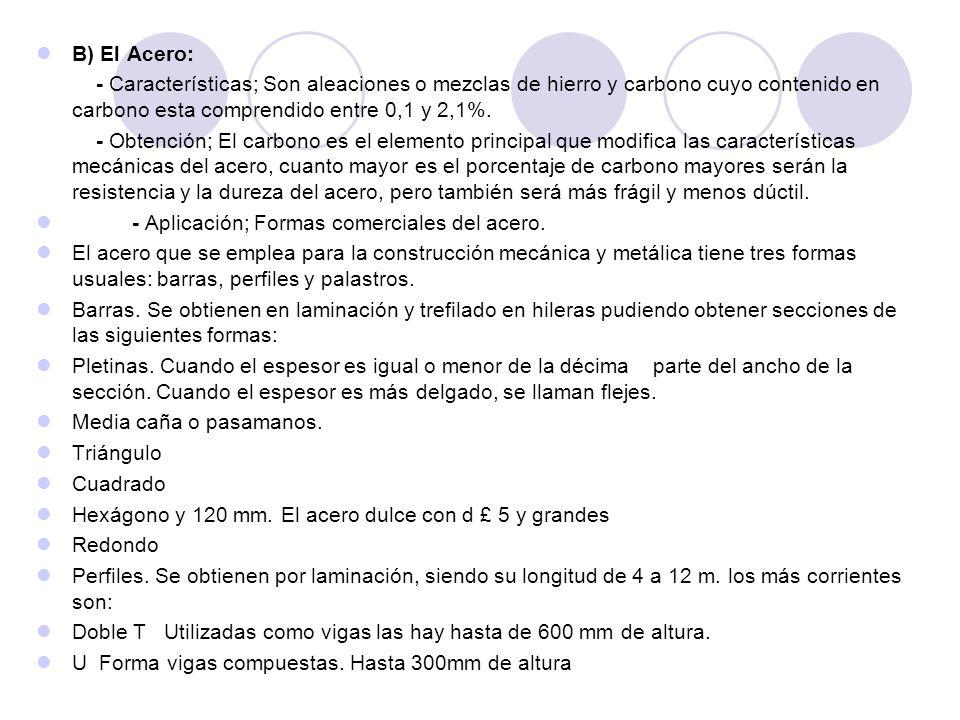 B) El Acero: