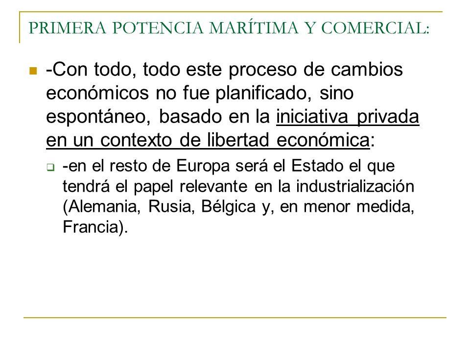 PRIMERA POTENCIA MARÍTIMA Y COMERCIAL:
