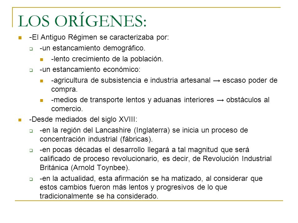 LOS ORÍGENES: -El Antiguo Régimen se caracterizaba por: