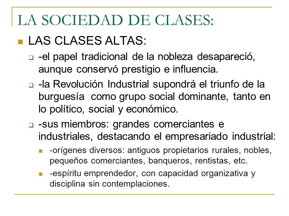 LA SOCIEDAD DE CLASES: LAS CLASES ALTAS: