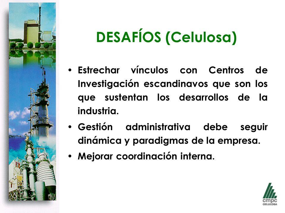 DESAFÍOS (Celulosa) Estrechar vínculos con Centros de Investigación escandinavos que son los que sustentan los desarrollos de la industria.