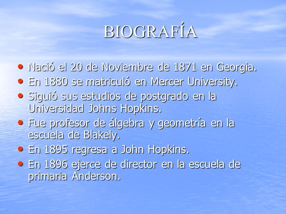 BIOGRAFÍA Nació el 20 de Noviembre de 1871 en Georgia.