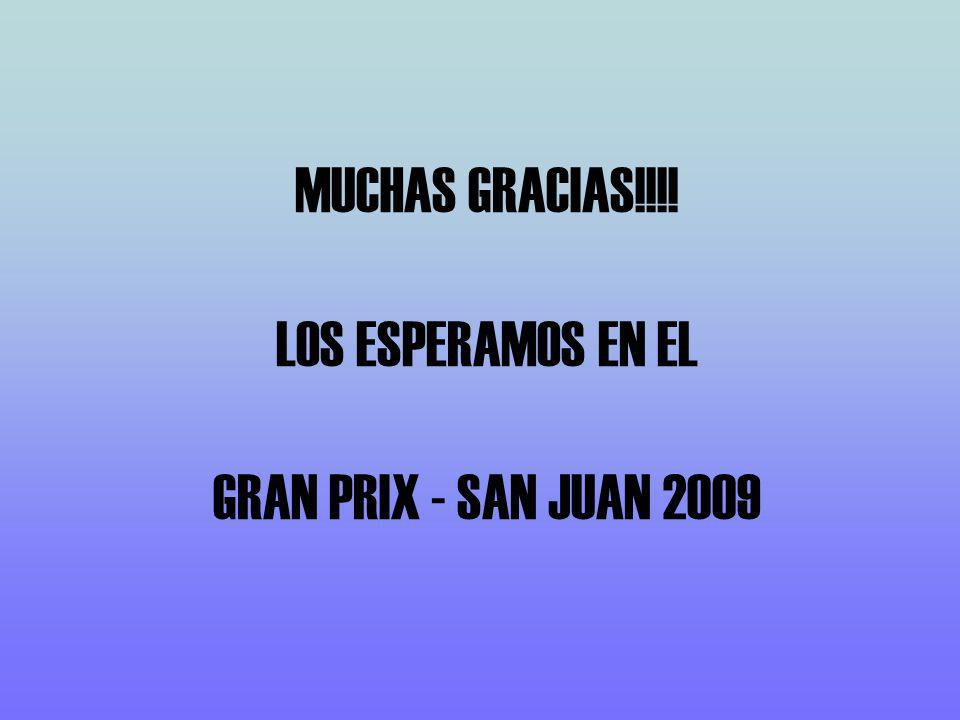 MUCHAS GRACIAS!!!! LOS ESPERAMOS EN EL GRAN PRIX - SAN JUAN 2009